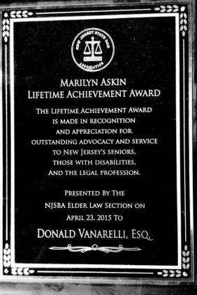 Donald D. Vanarelli, Esq. received the Lifetime Achievement Award from the New Jersey State Bar Association's Elder and Disability Law Section