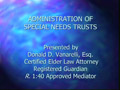 Administration of Special Needs Trusts PowerPoint Presentation
