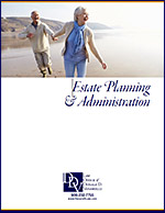 Click here to download the Estate Planning Brochure.