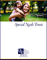 Click here to download the Special Needs Trusts Brochure.