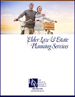 Click here to download the Elder Law & Estate Planning Brochure.